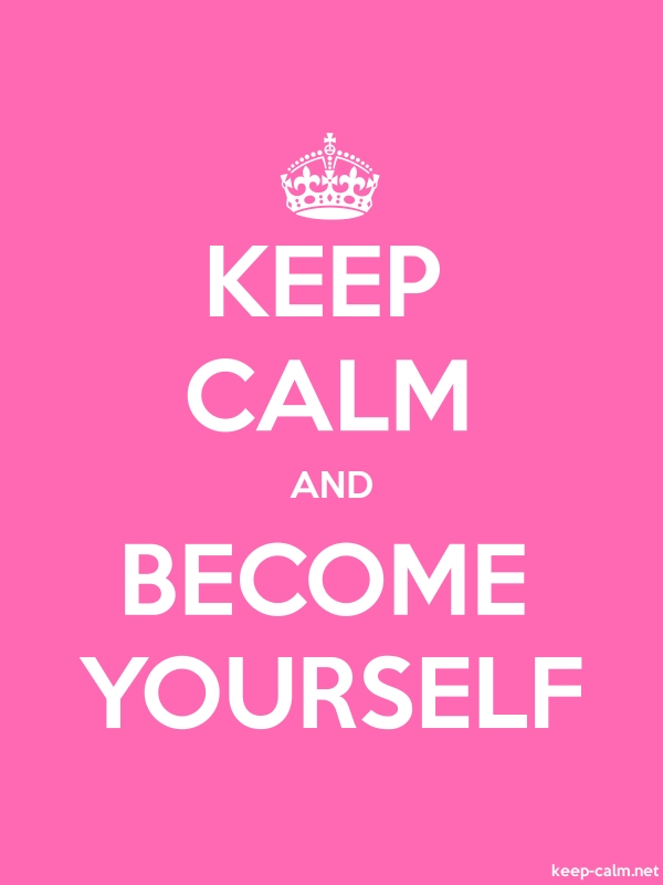 KEEP CALM AND BECOME YOURSELF - white/pink - Default (600x800)