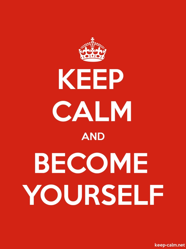KEEP CALM AND BECOME YOURSELF - white/red - Default (600x800)