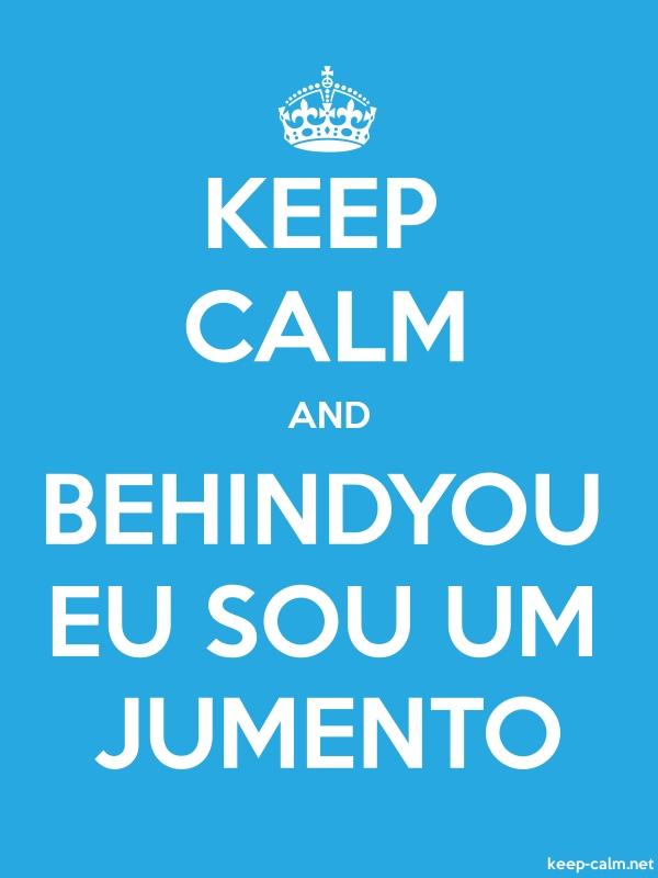 KEEP CALM AND BEHINDYOU EU SOU UM JUMENTO - white/blue - Default (600x800)