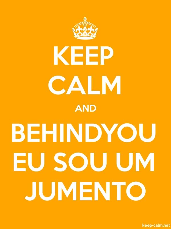 KEEP CALM AND BEHINDYOU EU SOU UM JUMENTO - white/orange - Default (600x800)