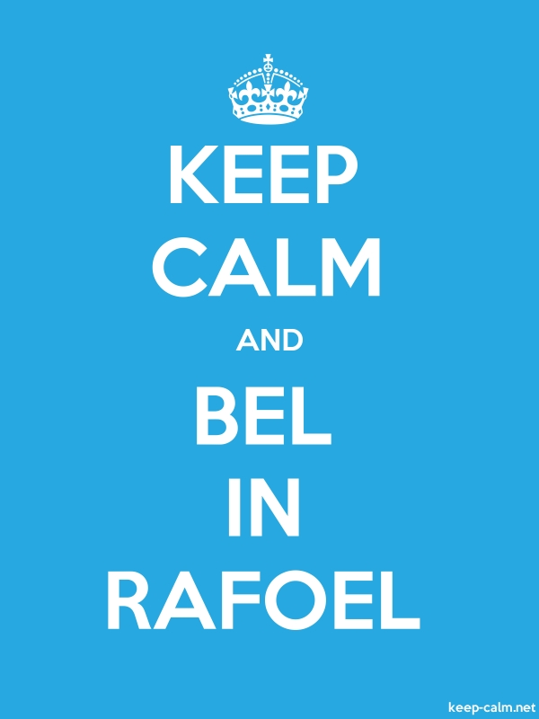KEEP CALM AND BEL IN RAFOEL - white/blue - Default (600x800)