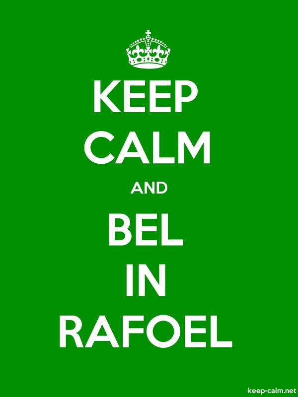 KEEP CALM AND BEL IN RAFOEL - white/green - Default (600x800)