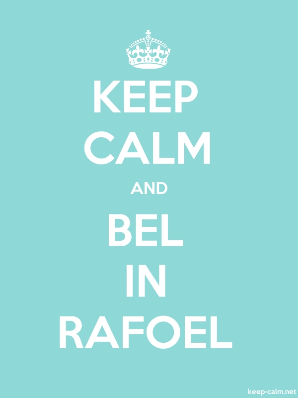KEEP CALM AND BEL IN RAFOEL - white/lightblue - Default (600x800)
