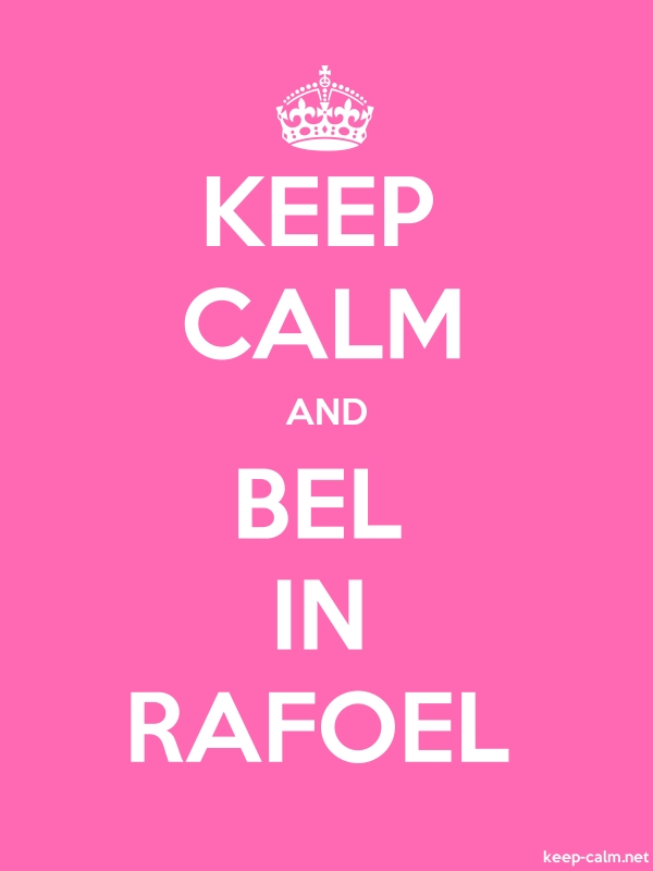 KEEP CALM AND BEL IN RAFOEL - white/pink - Default (600x800)