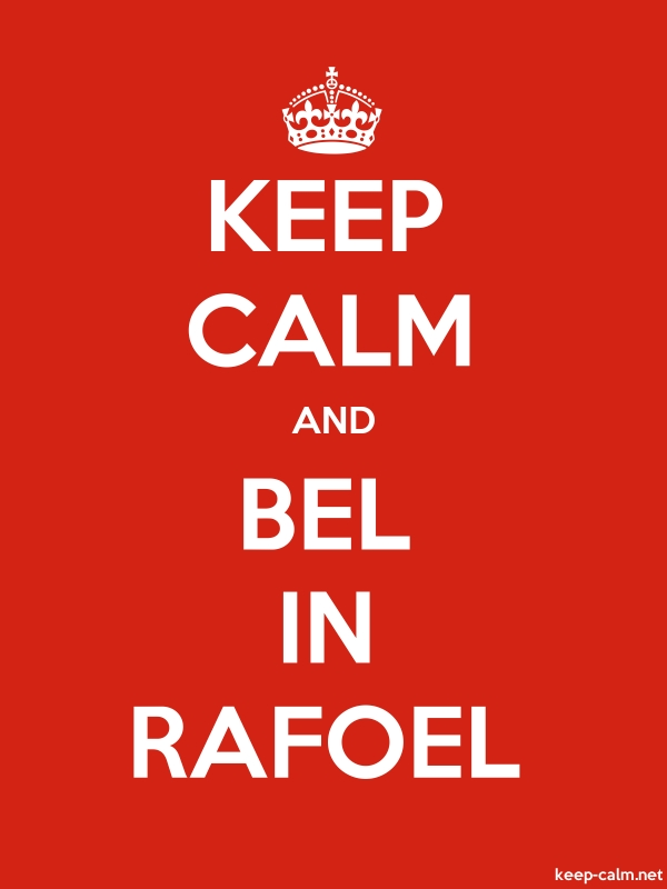 KEEP CALM AND BEL IN RAFOEL - white/red - Default (600x800)