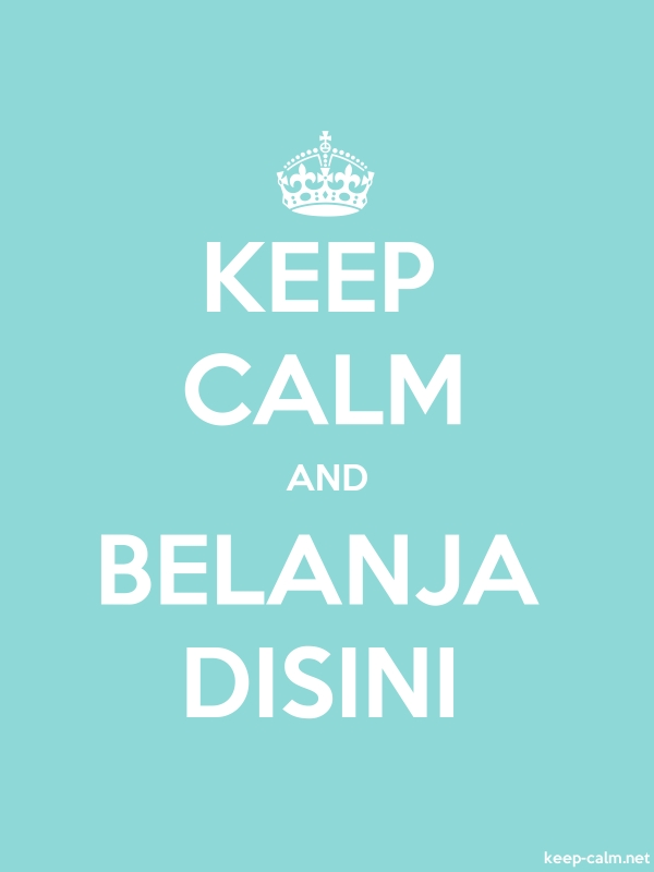 KEEP CALM AND BELANJA DISINI - white/lightblue - Default (600x800)