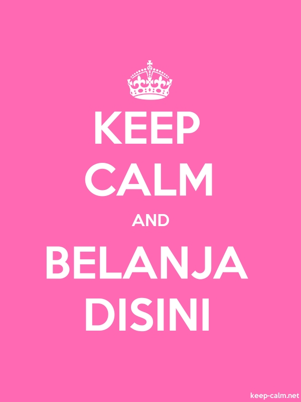 KEEP CALM AND BELANJA DISINI - white/pink - Default (600x800)