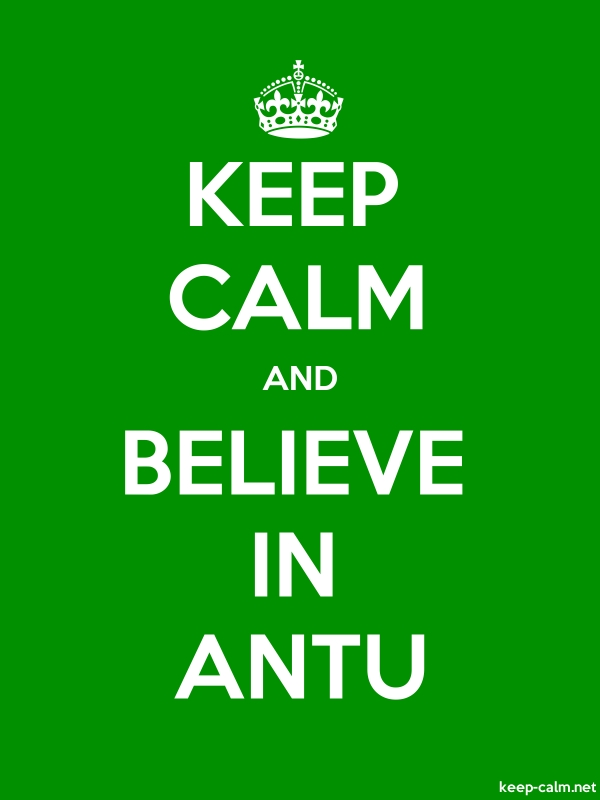 KEEP CALM AND BELIEVE IN ANTU - white/green - Default (600x800)