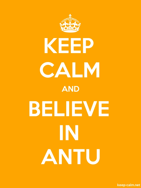 KEEP CALM AND BELIEVE IN ANTU - white/orange - Default (600x800)