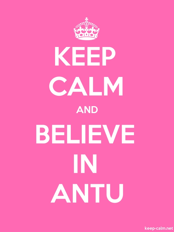 KEEP CALM AND BELIEVE IN ANTU - white/pink - Default (600x800)