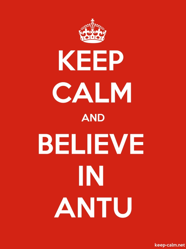 KEEP CALM AND BELIEVE IN ANTU - white/red - Default (600x800)