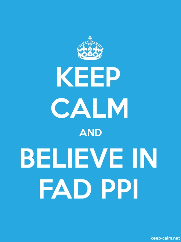 KEEP CALM AND BELIEVE IN FAD PPI - white/blue - Default (600x800)