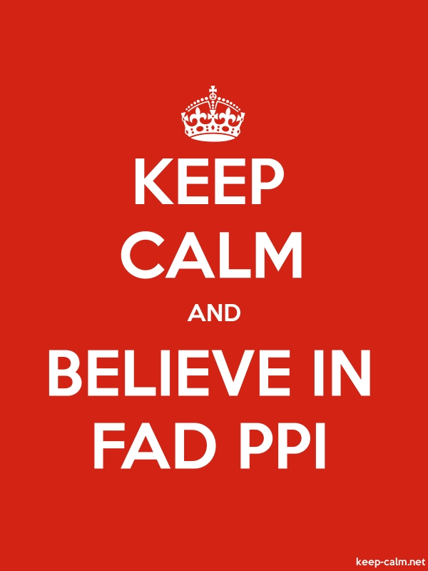 KEEP CALM AND BELIEVE IN FAD PPI - white/red - Default (600x800)