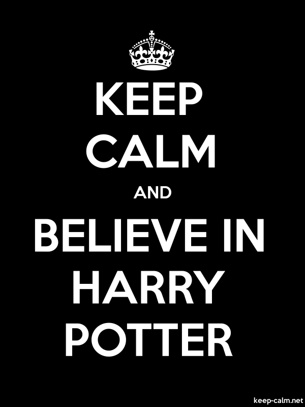 KEEP CALM AND BELIEVE IN HARRY POTTER - white/black - Default (600x800)