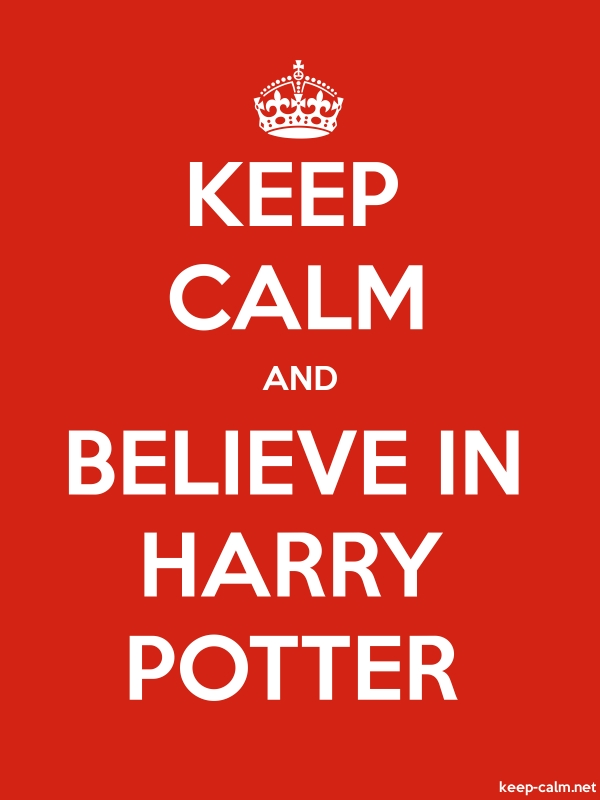 KEEP CALM AND BELIEVE IN HARRY POTTER - white/red - Default (600x800)