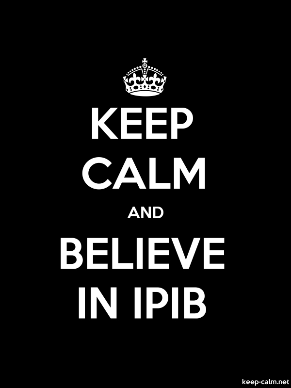 KEEP CALM AND BELIEVE IN IPIB - white/black - Default (600x800)