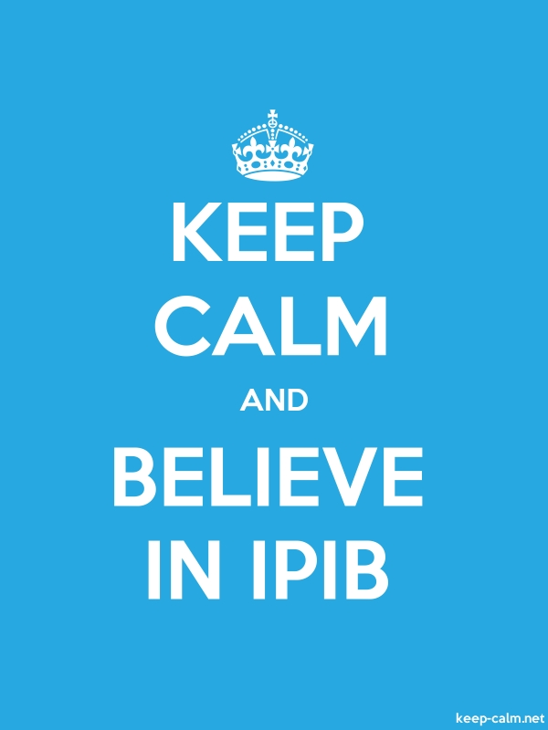KEEP CALM AND BELIEVE IN IPIB - white/blue - Default (600x800)