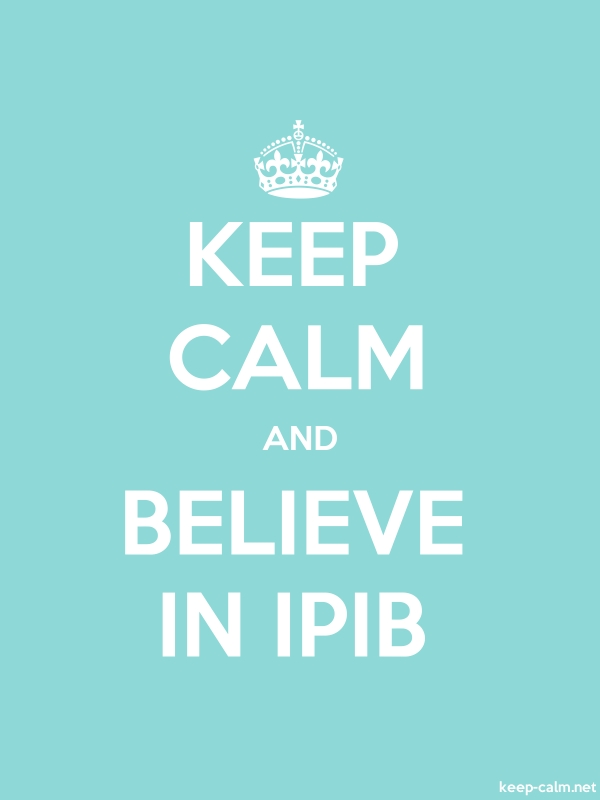 KEEP CALM AND BELIEVE IN IPIB - white/lightblue - Default (600x800)