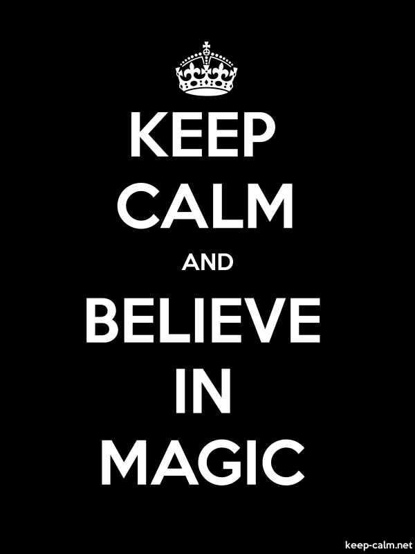 KEEP CALM AND BELIEVE IN MAGIC - white/black - Default (600x800)