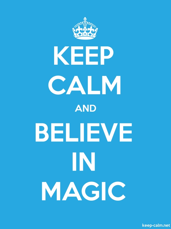 KEEP CALM AND BELIEVE IN MAGIC - white/blue - Default (600x800)