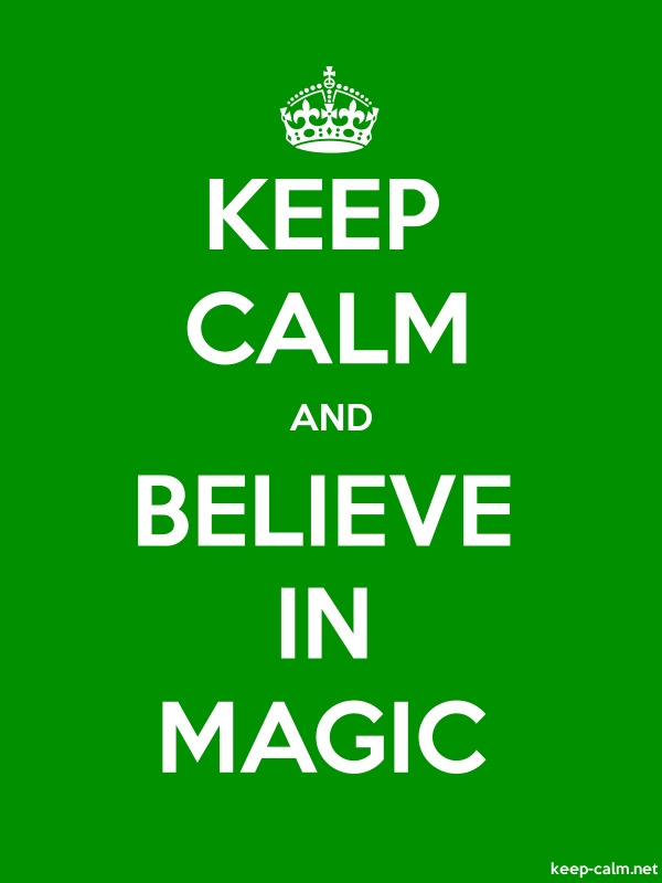 KEEP CALM AND BELIEVE IN MAGIC - white/green - Default (600x800)