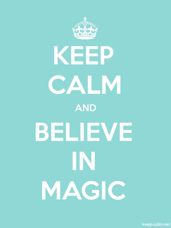 KEEP CALM AND BELIEVE IN MAGIC - white/lightblue - Default (600x800)