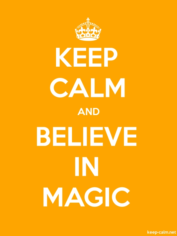 KEEP CALM AND BELIEVE IN MAGIC - white/orange - Default (600x800)