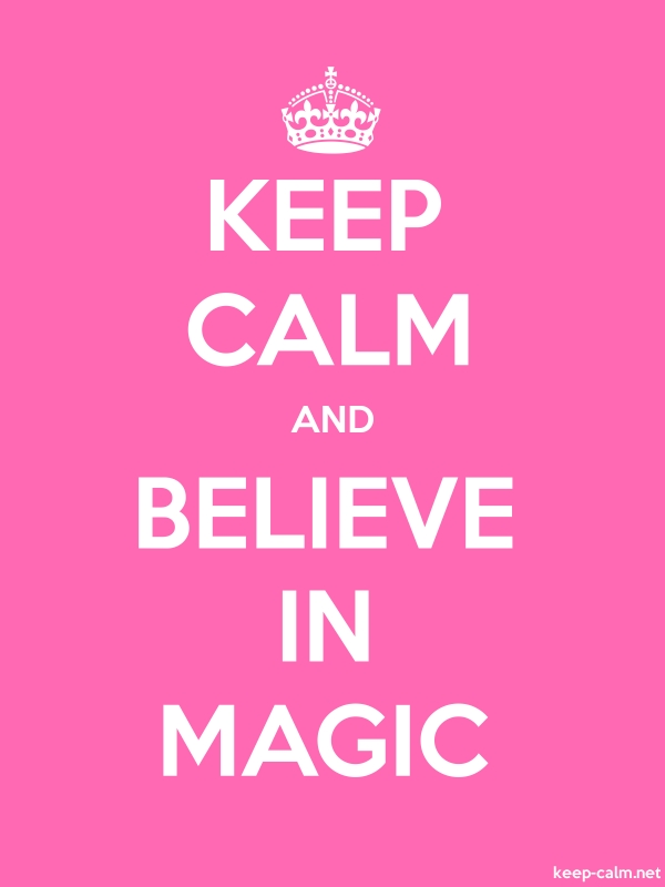 KEEP CALM AND BELIEVE IN MAGIC - white/pink - Default (600x800)