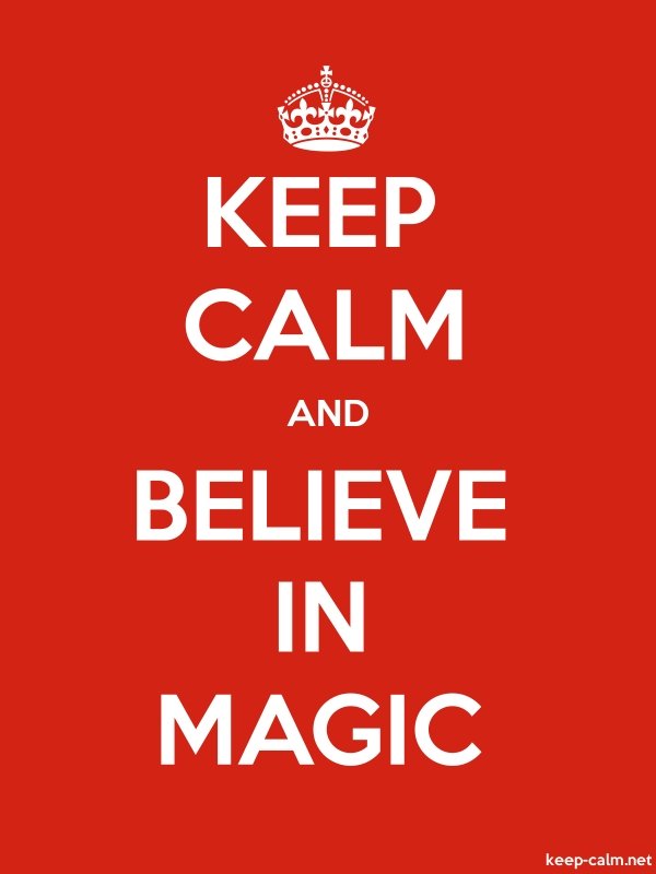 KEEP CALM AND BELIEVE IN MAGIC - white/red - Default (600x800)