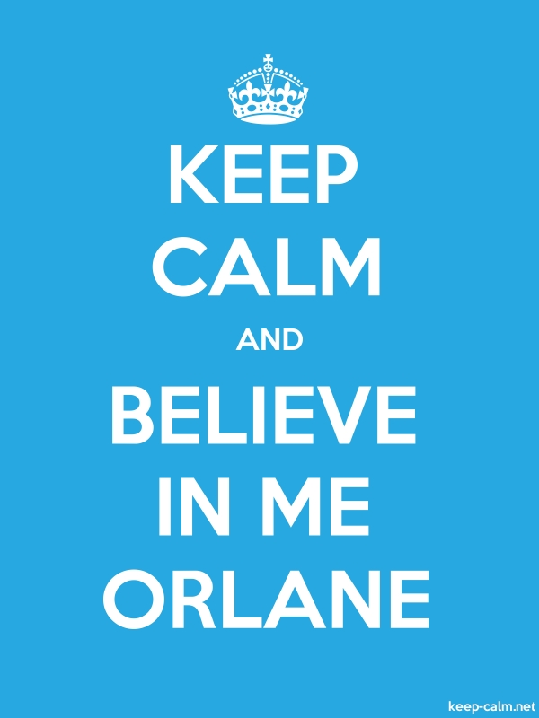 KEEP CALM AND BELIEVE IN ME ORLANE - white/blue - Default (600x800)