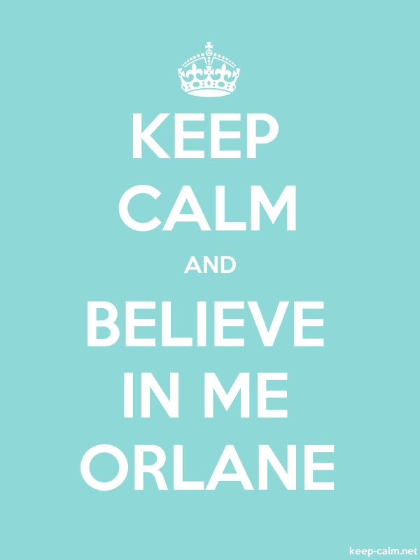KEEP CALM AND BELIEVE IN ME ORLANE - white/lightblue - Default (600x800)
