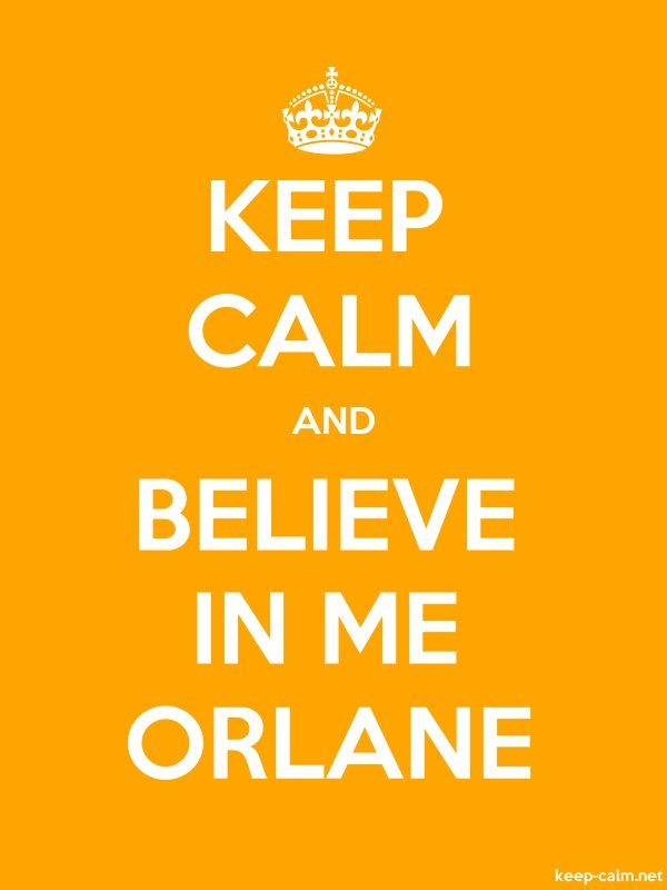 KEEP CALM AND BELIEVE IN ME ORLANE - white/orange - Default (600x800)
