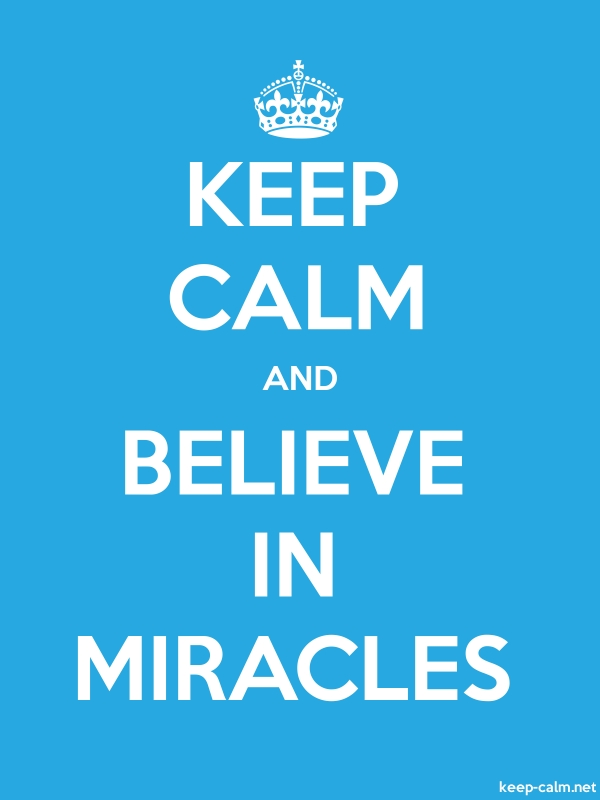 KEEP CALM AND BELIEVE IN MIRACLES - white/blue - Default (600x800)