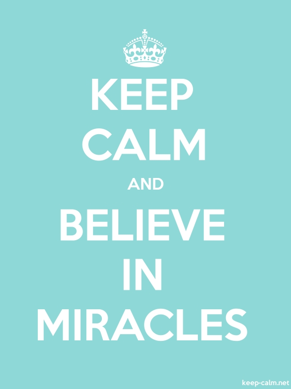 KEEP CALM AND BELIEVE IN MIRACLES - white/lightblue - Default (600x800)