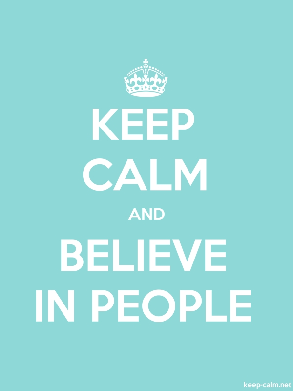 KEEP CALM AND BELIEVE IN PEOPLE - white/lightblue - Default (600x800)