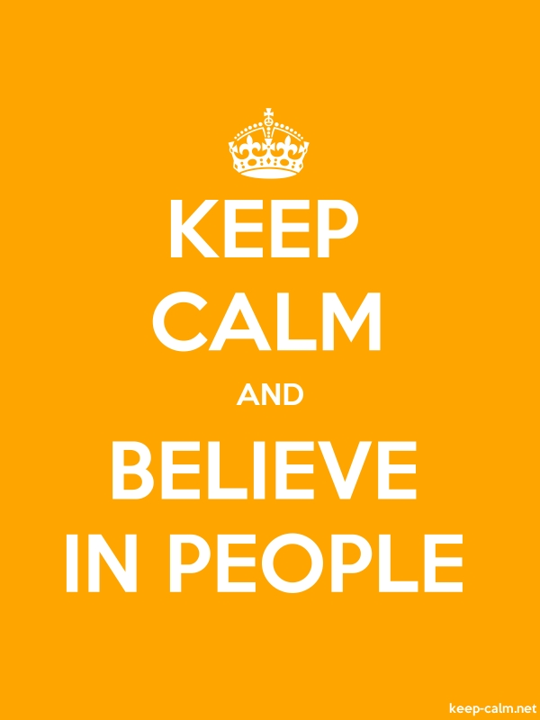 KEEP CALM AND BELIEVE IN PEOPLE - white/orange - Default (600x800)