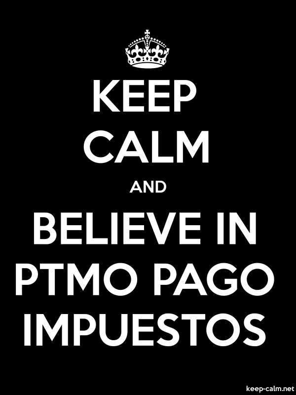 KEEP CALM AND BELIEVE IN PTMO PAGO IMPUESTOS - white/black - Default (600x800)