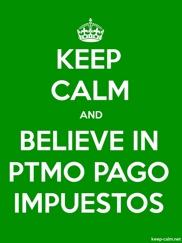 KEEP CALM AND BELIEVE IN PTMO PAGO IMPUESTOS - white/green - Default (600x800)