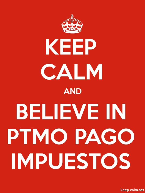 KEEP CALM AND BELIEVE IN PTMO PAGO IMPUESTOS - white/red - Default (600x800)