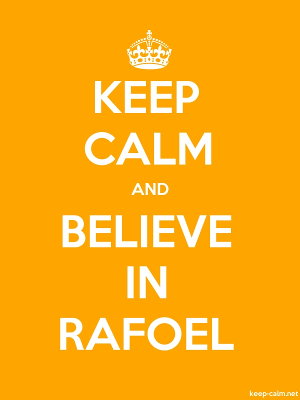 KEEP CALM AND BELIEVE IN RAFOEL - white/orange - Default (600x800)