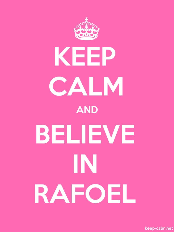 KEEP CALM AND BELIEVE IN RAFOEL - white/pink - Default (600x800)