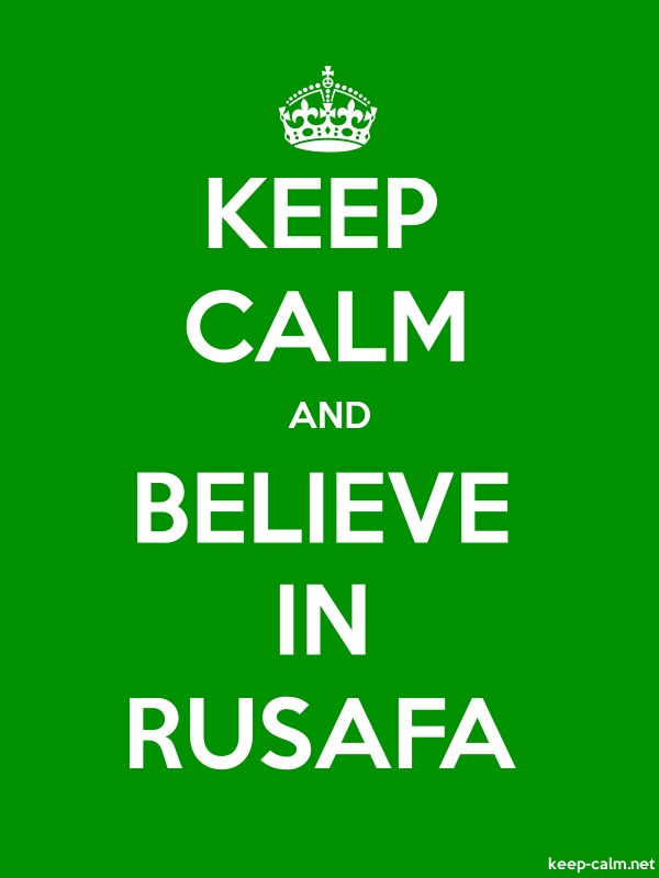 KEEP CALM AND BELIEVE IN RUSAFA - white/green - Default (600x800)