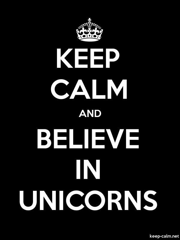 KEEP CALM AND BELIEVE IN UNICORNS - white/black - Default (600x800)