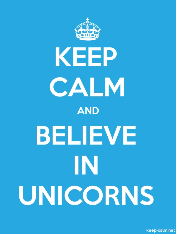 KEEP CALM AND BELIEVE IN UNICORNS - white/blue - Default (600x800)