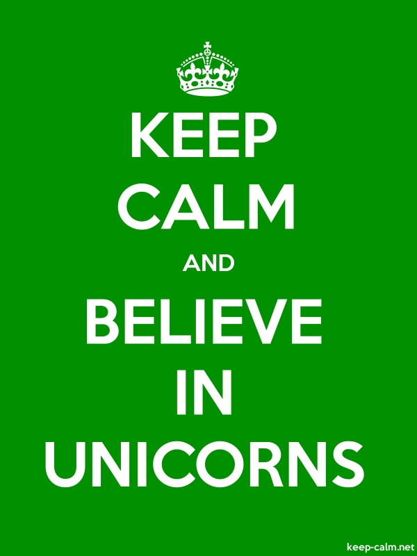 KEEP CALM AND BELIEVE IN UNICORNS - white/green - Default (600x800)