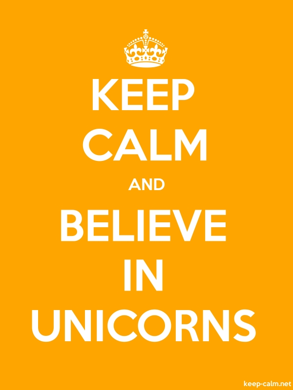 KEEP CALM AND BELIEVE IN UNICORNS - white/orange - Default (600x800)
