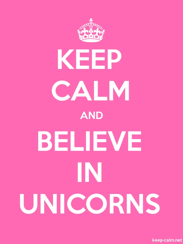 KEEP CALM AND BELIEVE IN UNICORNS - white/pink - Default (600x800)