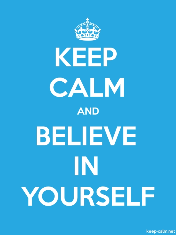 KEEP CALM AND BELIEVE IN YOURSELF - white/blue - Default (600x800)
