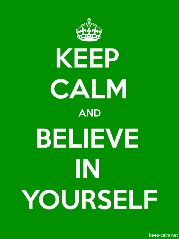 KEEP CALM AND BELIEVE IN YOURSELF - white/green - Default (600x800)