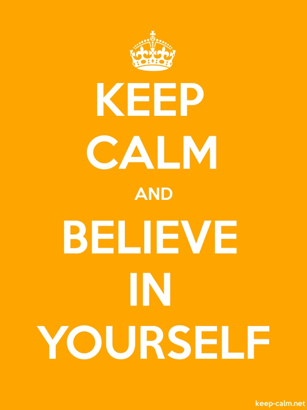 KEEP CALM AND BELIEVE IN YOURSELF - white/orange - Default (600x800)